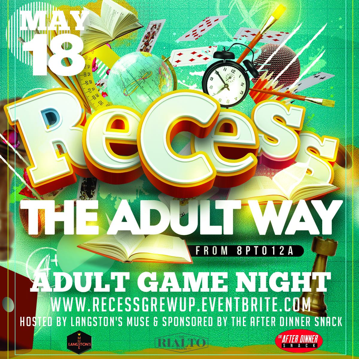 Langston's Muse Presents  RECESS ~ AN ADULT GAME NIGHT *Sponsored by The After Dinner Snack*   If you're like us, then Recess was a huge part of your childhood. All of the games, the freedom to just be, the laughs...we're bringing it all back to enjoy as adults. Take a night for yourself to be immersed in a high energy environment full of interactive games and friendly competition with good company. We'll have some of our favorites like Giant Jenga, Twister, Black Card Revoked, Left Right Center, and even some drinking games so there's sure to be something for everyone. Not much of a gamer? That's okay, the entertainment will keep you engaged. Bring a friend or come alone to meet some new ones!  A complimentary themed cocktail and snacks are included with each ticket (while supplies last).   It's Time For Recess....You Don't Want to Miss This!   *This is a +21 event. ~ Must show proper id upon entry.* *Please drink responsibly.*   RSVP to the Facebook Event Page!    Get tickets here!