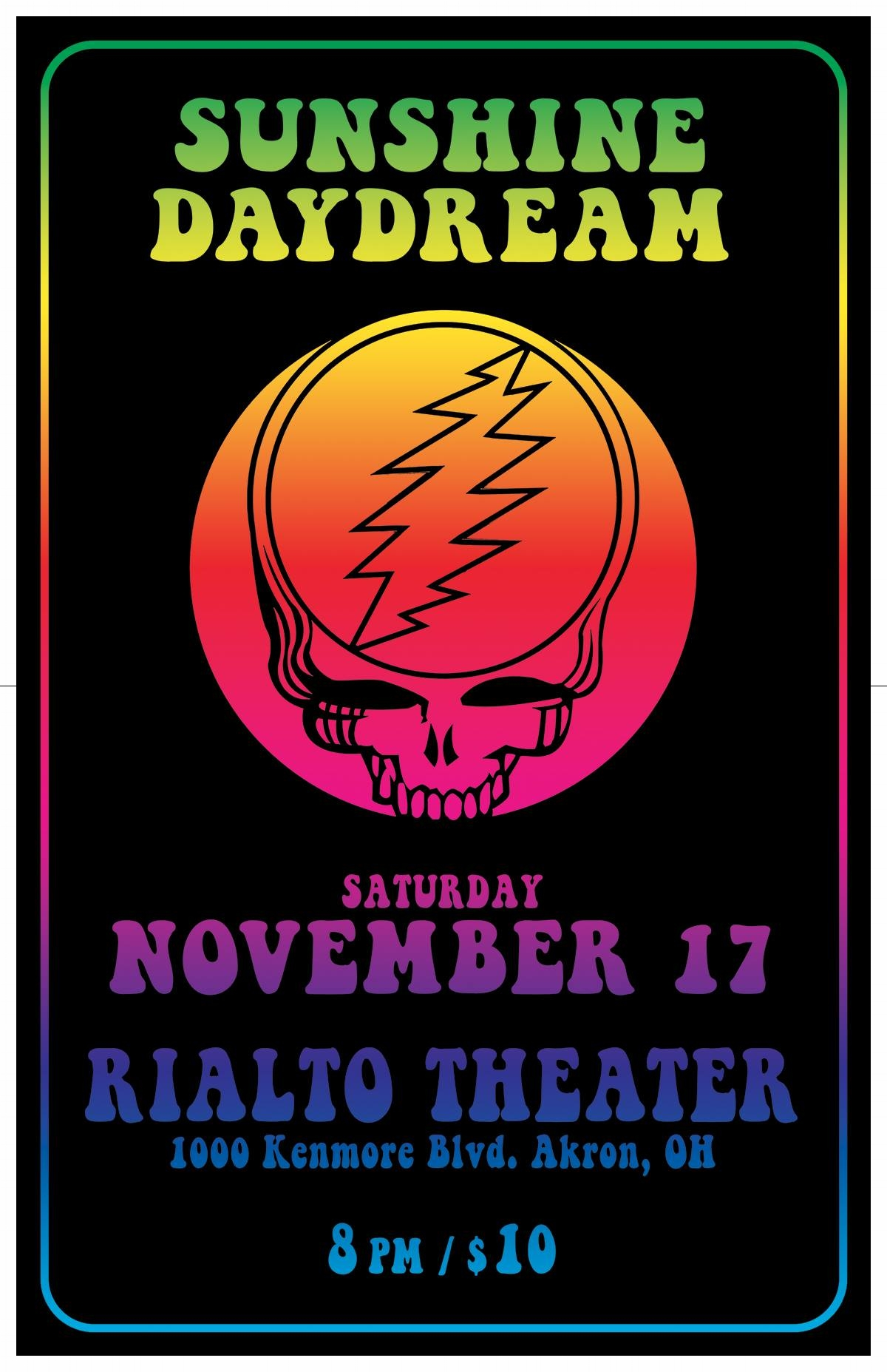 Sunshine Daydream honors the music of the Grateful Dead. Playing dead tunes from the best era!  Alfredo Guerrieri - Bass Fred Perez - Stable - Drums Chris Hanna - Keys Tom Prebish - Vocals / Guitar Thor Platter - Vocals / Guitar