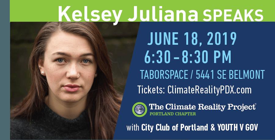 https://climaterealitypdx.com     https://www.eventbrite.com/e/kelsey-juliana-speaks-tickets-63142897105