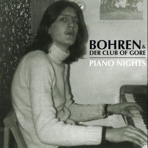 Bohren & Der Club of Gore  Piano Nights