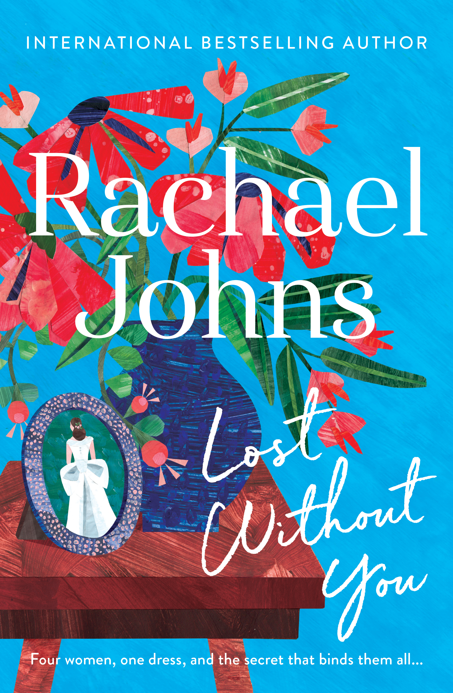'Lost Without You' by Rachael Johns  Artwork: Alice Lindstrom  Publisher: Harper Collins Australia / New Zealand  Art Direction and Design: Lisa White and Mark Campbell