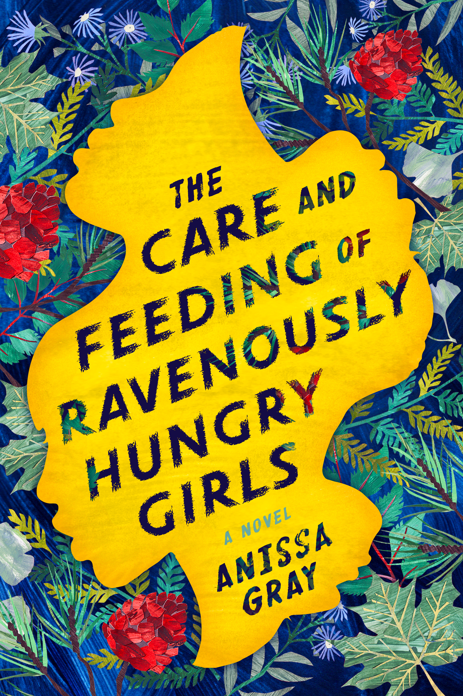 'The Care and Feeding of Ravenously Hungry Girls' by Annisa Gray  Artwork: Alice Lindstrom  Publisher: Penguin Random House USA  Art Direction and Design: Emily Osborne