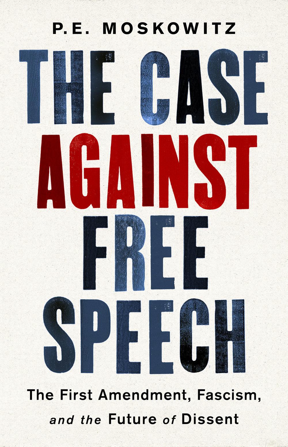 The Case Against Free Speech: The First Amendment, Fascism