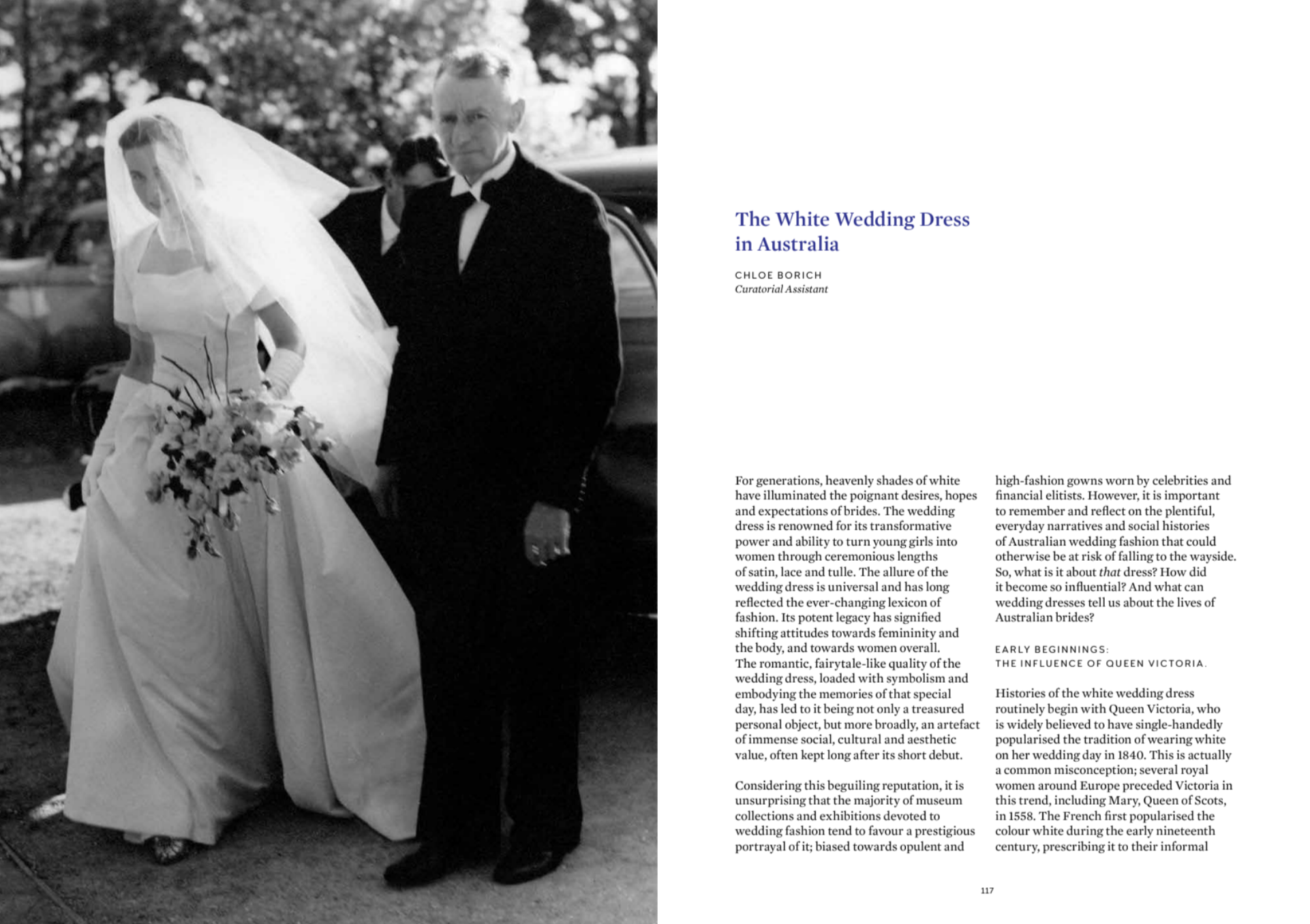 As the Curatorial Assistant on   The Bowerbird and The Bride    exhibitio n, I wrote an essay for the catalogue, 'The White Wedding Dress in Australia'.    Read the full essay here   .