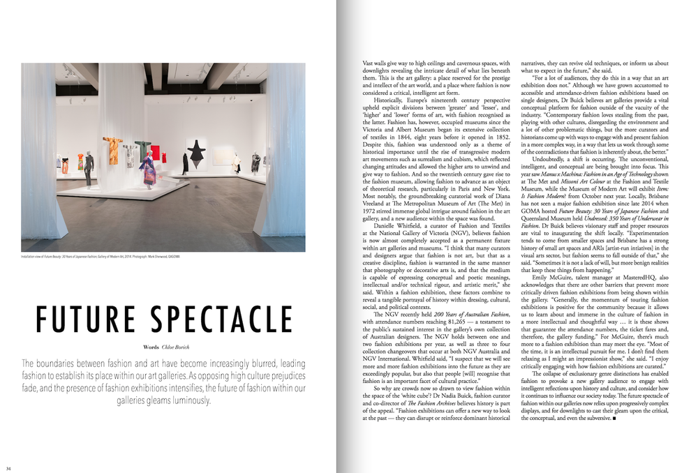My time as Editor of QUT's annual fashion publication,  Frock Paper Scissors , saw me contribute a feature article about fashion and the museum, 'Future Spectacle'.    Read the full article here.