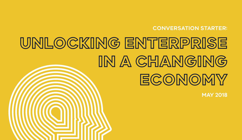 Unlocking Enterprise in a Changing Economy - Conversation Starter_web-1.jpg