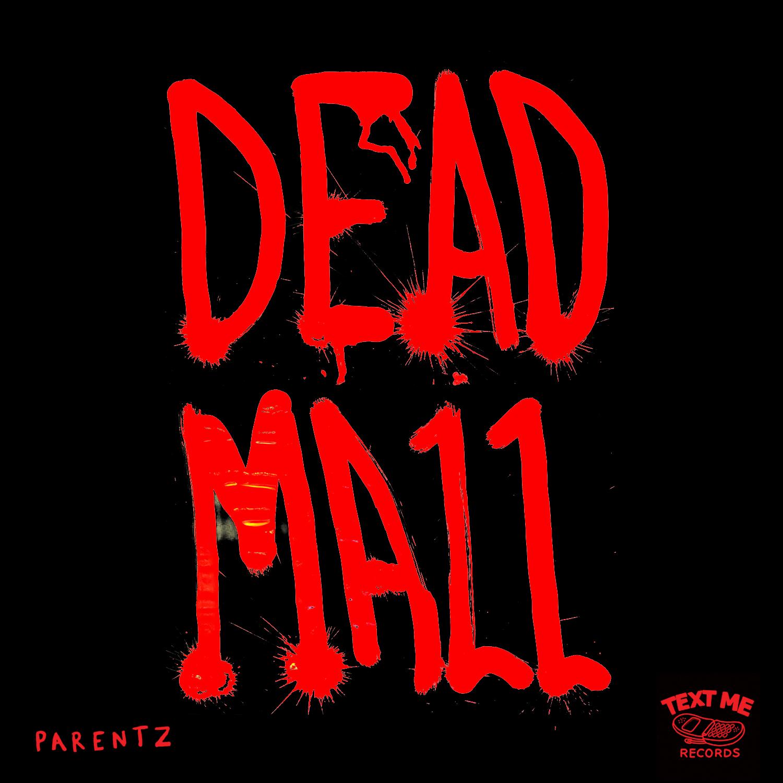 PARENTZ.DeadMall.jpg