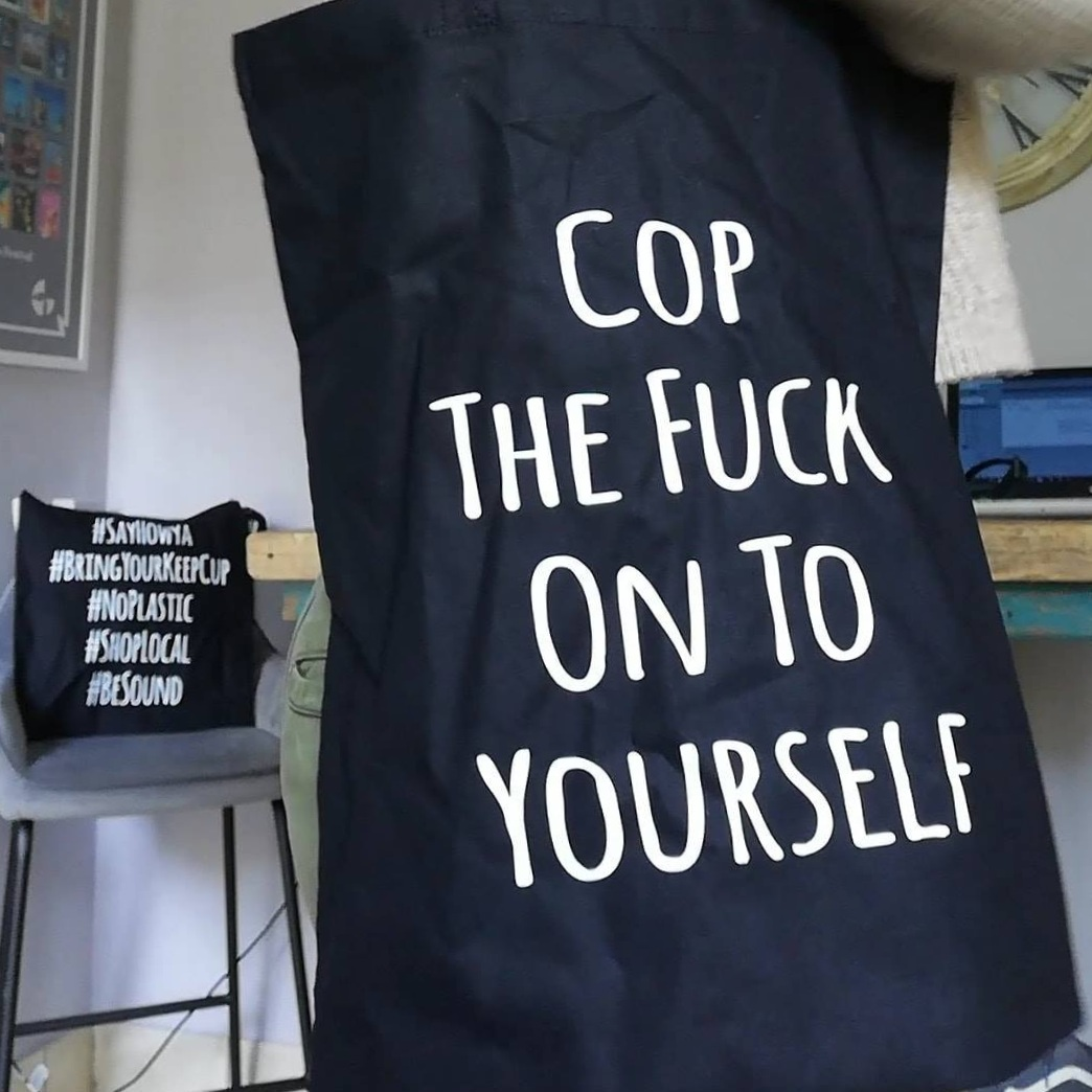 Cop The Fuck Onto Yourself Sustainable Cotton Tote Bag