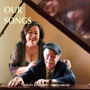 Amasa Miller and Holley Bendtsen – Our Songs