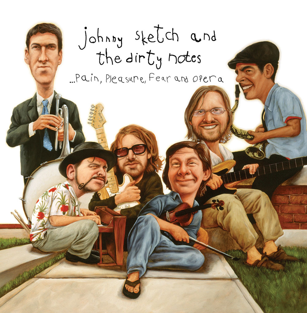 Johnny Sketch and the Dirty Notes – Pain, Pleasure, Fear and Opera