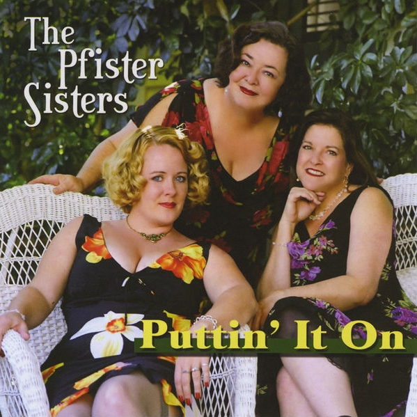 Pfister Sisters – Puttin' It On (2010)