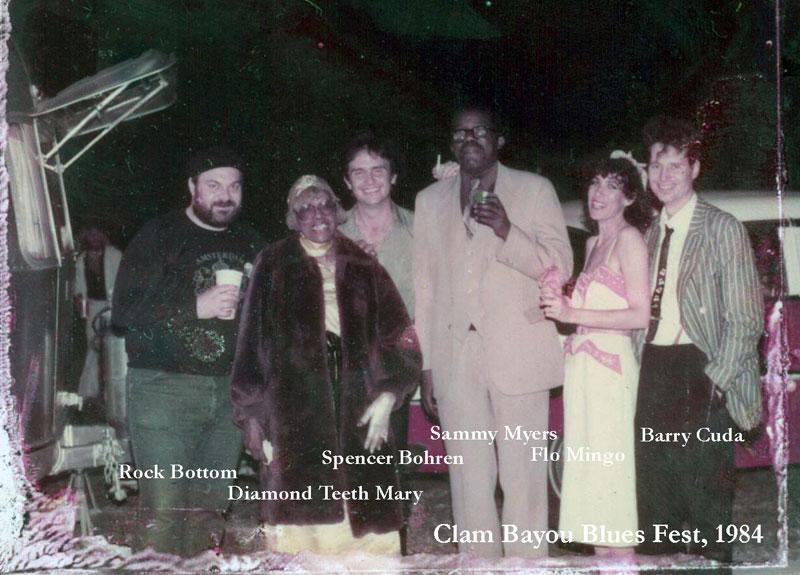 Clam Bayou Blues Fest, 1984 with Rock Bottom, Diamond Teeth Mary, Sammy Meyers, Flo Mingo and Barry Cuda.