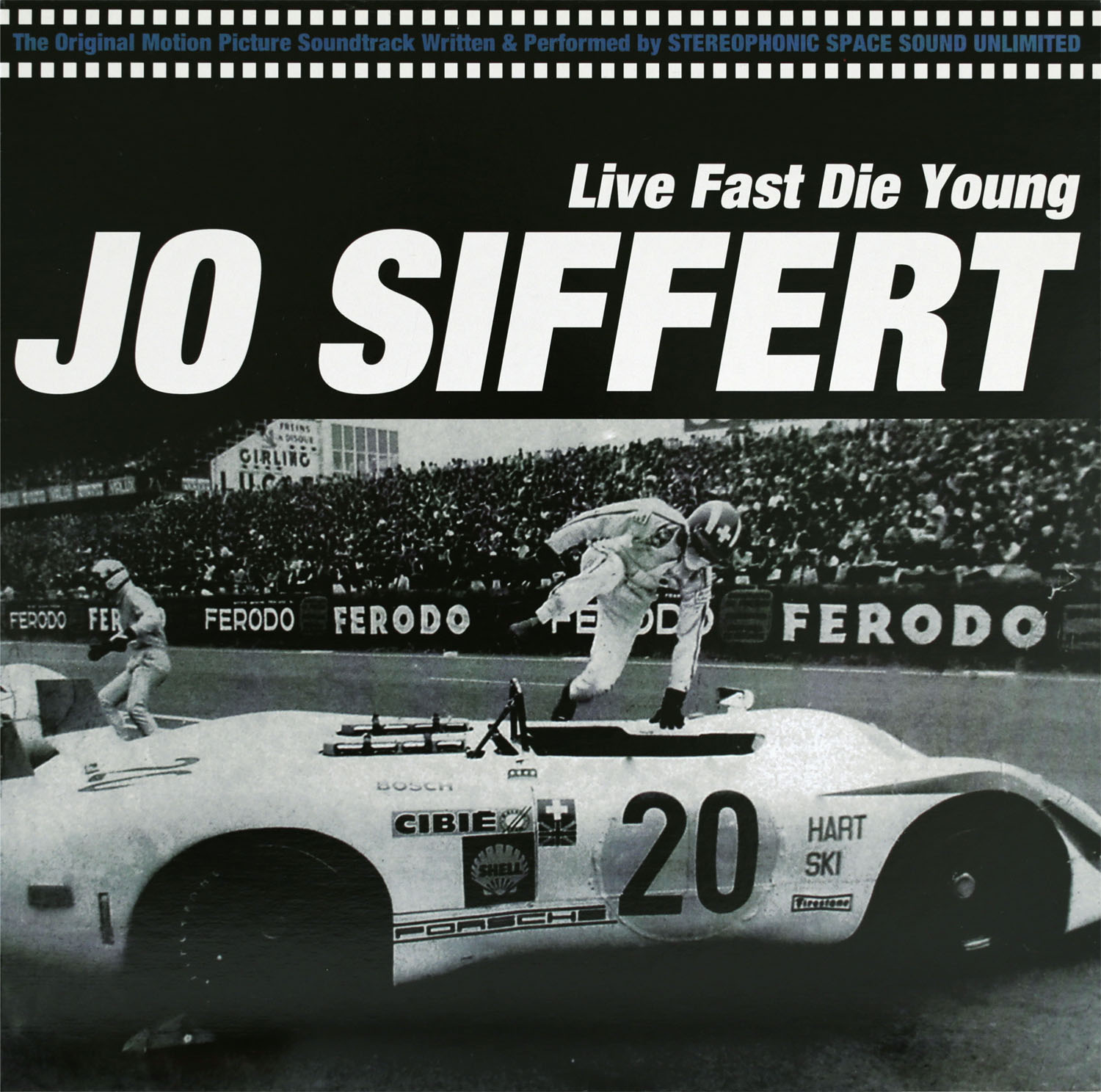 Stereophonic Space Sound Unlimited  Jo Siffert Live Fast Die Young