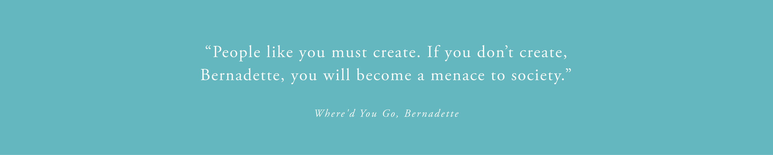 BarneyDesign_quote-from-Where'd-you-go-Bernadette.jpg
