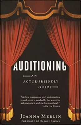 Theater veteran and  acting  teacher Joanna Merlin has written the definitive  guide  to  auditioning  for stage and screen, bringing to it a valuable dual perspective.