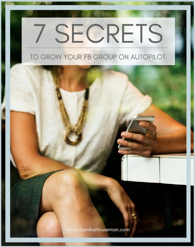 7 secrets to grow your FB group on autopilot.png