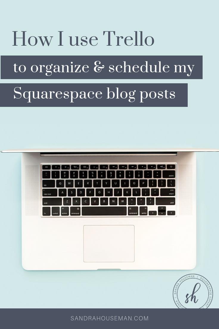 How I use Trello to organize my Squarespace blog