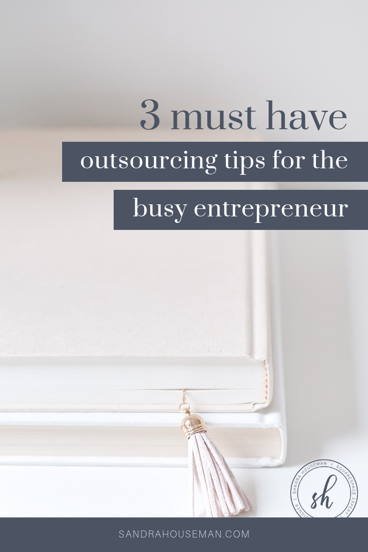 Sandra Houseman_3 outsourcing tips for entrepreneurs_Pinterest Blog Image.png