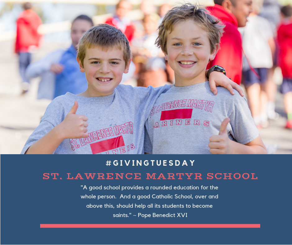 #GivingTuesday was started in 2012 as a way to celebrate generously giving back to others, a founding tradition of our nation.    Perhaps you might consider giving back to those who care for, encourage, and educate your children? One-hundred percent of your donation will go toward the St. Lawrence Martyr Teachers' Fund. The donation will provide a financial bonus to our teaching staff which will help to supplement teachers' annual salaries and provide fair and reasonable compensation. Parochial schools rely on the generosity of others, as there are no government subsidies that come to religious schools. Therefore, we ask for your prayerful consideration as we begin our annual tax-deductible SLM Teachers' Fund appeal.    Catholic Education, a ministry of our church, is also the future of our church. We are blessed by your care and hope that you will consider helping to provide an excellent Catholic Education to the students of St. Lawrence Martyr School.    To make a donation by credit card, follow this link: https://paypal.me/stlmschool    or mail a check directly to St. Lawrence Martyr School, 1950 Prospect Ave., Redondo Beach, CA 90277    Thank you!