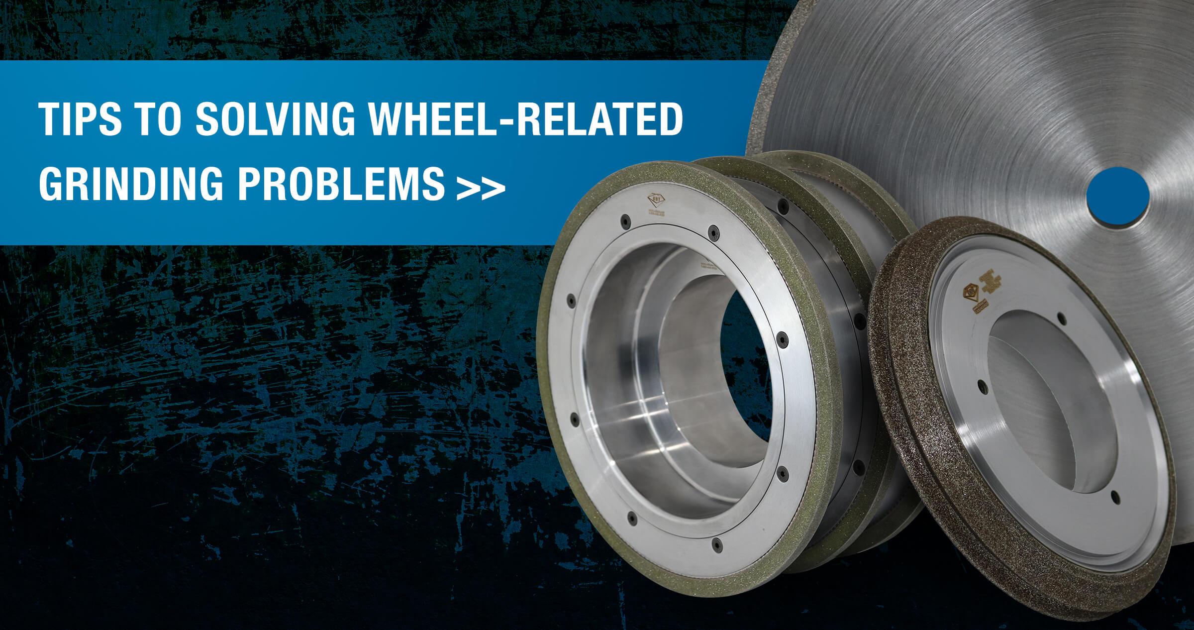 Tips-Solving-Wheel-Related-Grinding-Problems-Blog.jpg