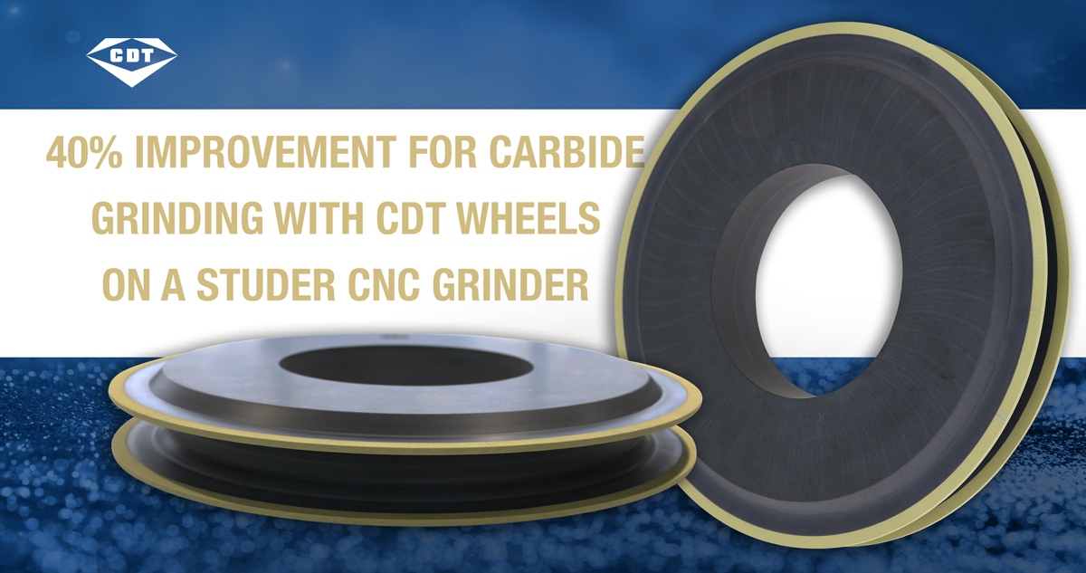 Improving Carbide Grinding up to 40% with CDT Wheels on Studer CNC Grinder