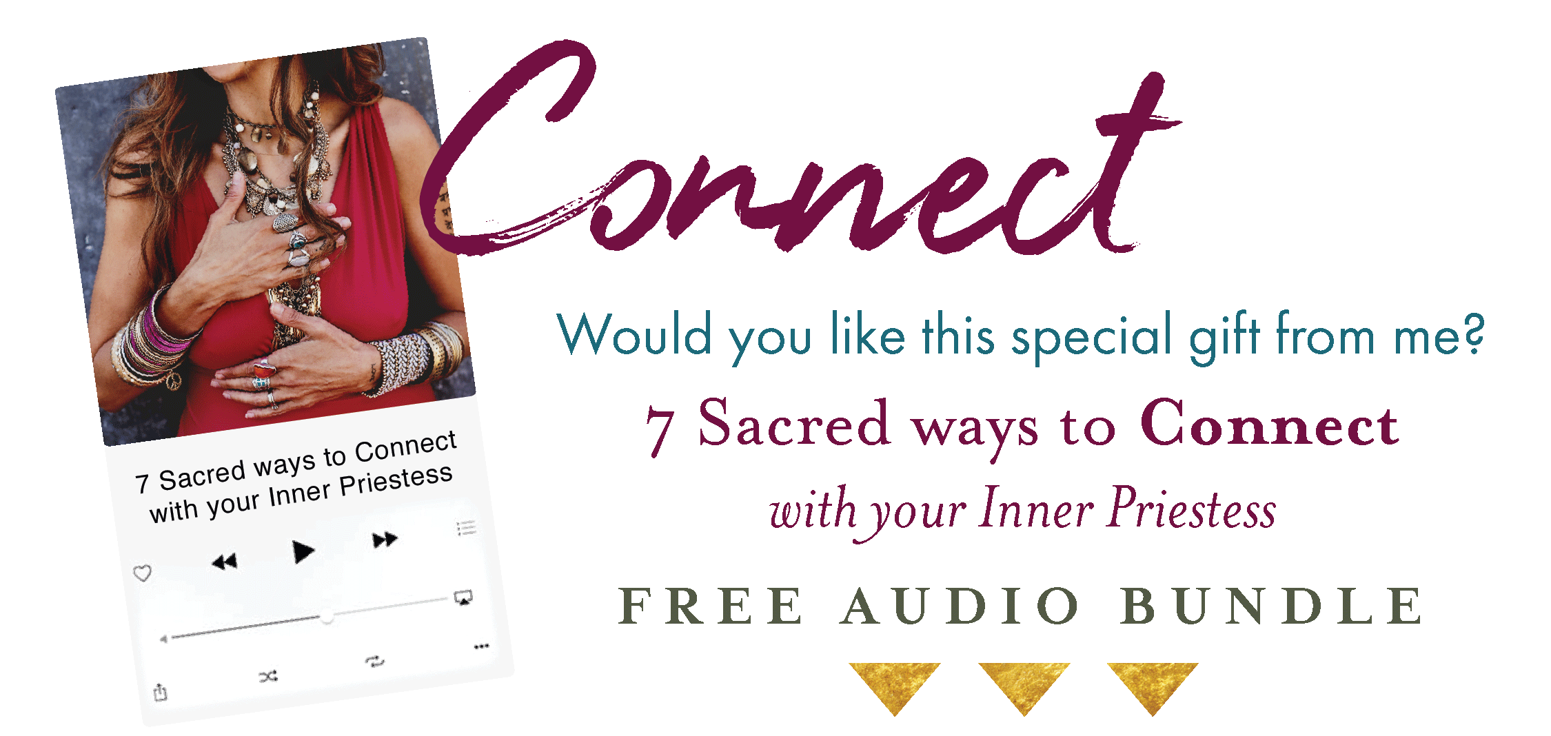 Connect 7 sacred ways to connect with your inner priestess free audio bundle from Priestess Rising