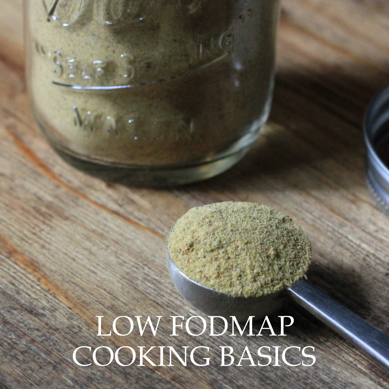 LOW FODMAP COOKING BASICS
