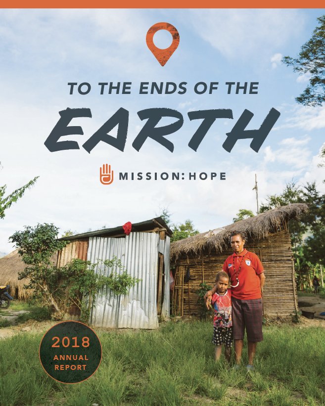 CLICK ON THE IMAGE TO VIEW OUR 2018 ANNUAL REPORT - Don't miss:- 2018 recap from founder, Ben Mathes- Your impact by the numbers- Reaching the ends of the earth in Papua- Our vision for 2021- Stories of inspiring advocates like youIf you'd like a printed copy, complete the form below!