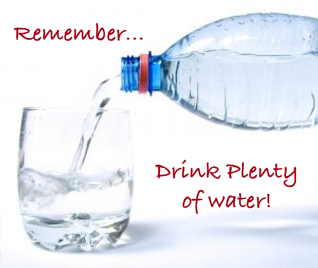 remember to drink lots of water ,stay hydrated, get started at gym