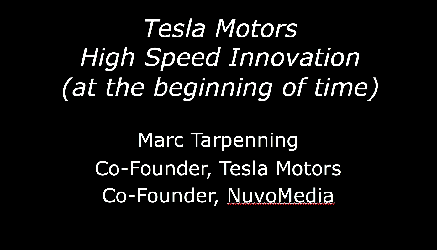 Marc Tarpenning: Tesla's High Speed Innovation