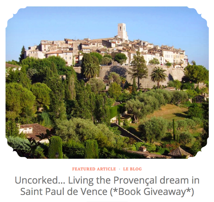 uncorked... Living the Provencal dream in Saint Paul de Vence