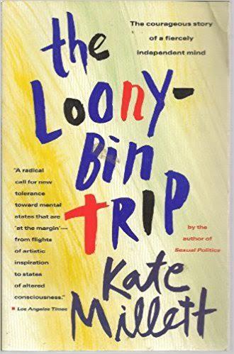 The Loony-Bin Trip—Kate Millett