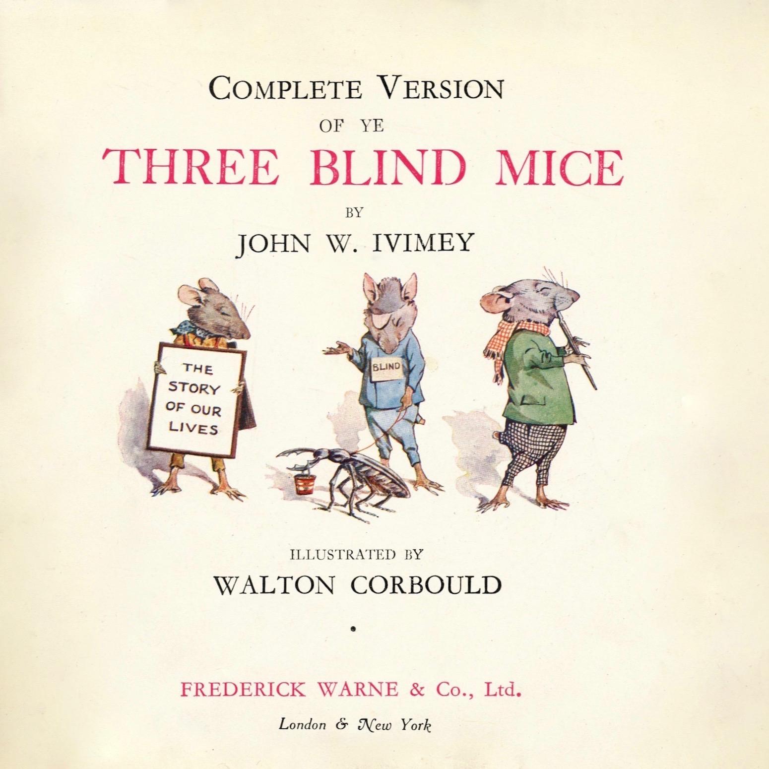 John W. Ivimey,  Ye Three Blind Mice , illustrated by Walton Corbould (1909).