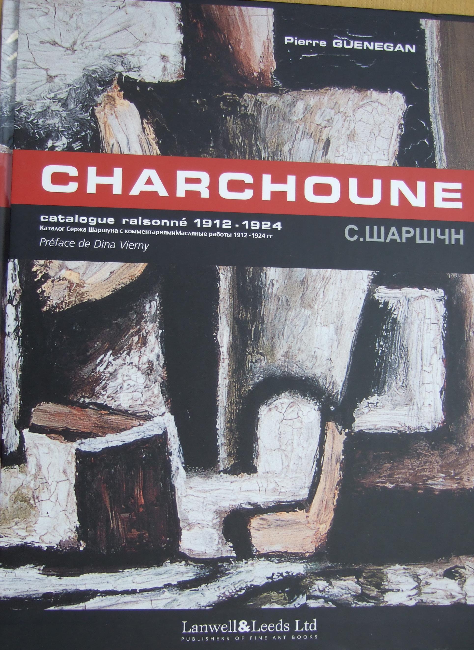Charchoune Catalogue-raisonne 1912 - 1924 by Pierre Guenegan. Volume 1.