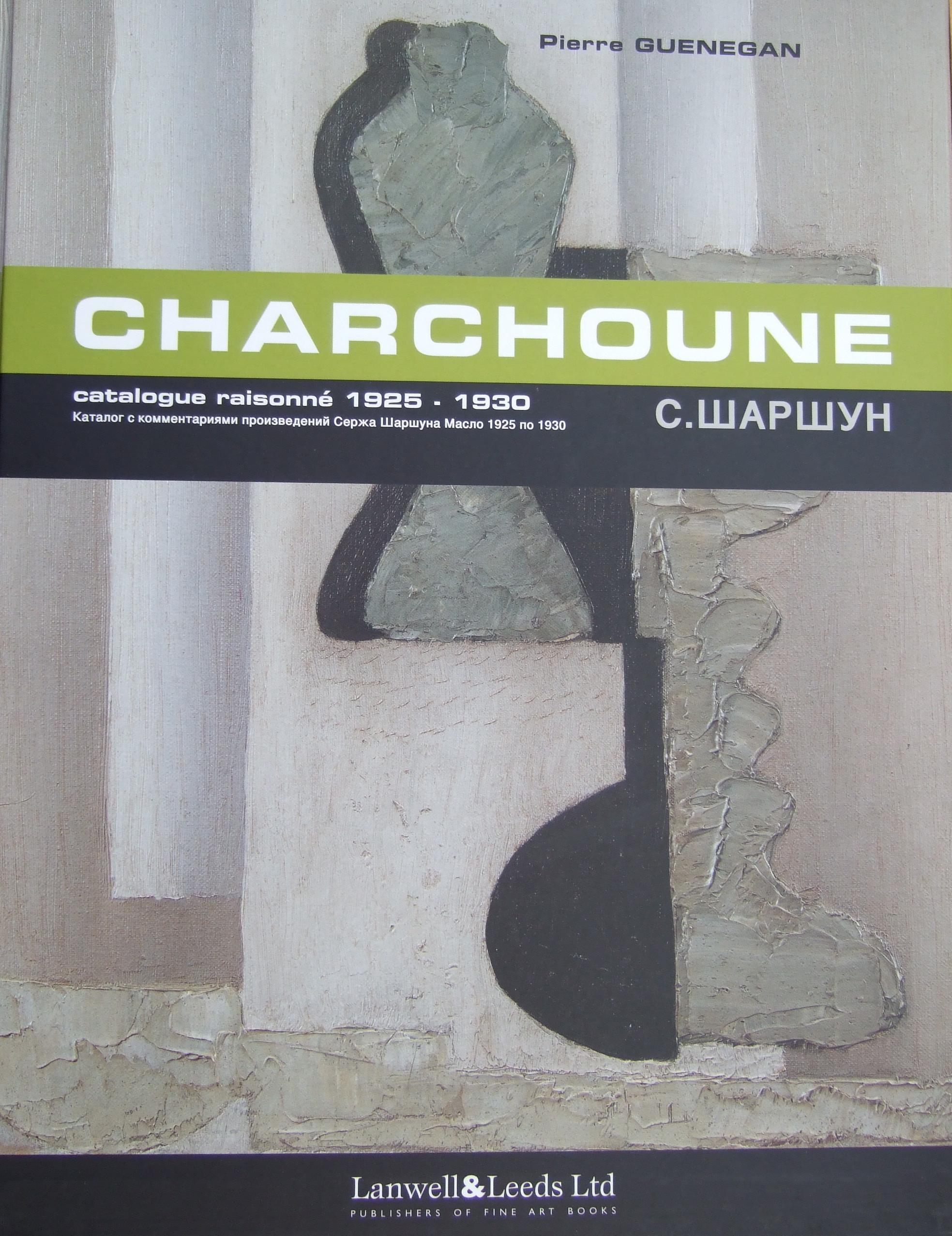 Charchoune Catalogue-raisonne 1925 - 1930 by Pierre Guenegan. Volume 2.