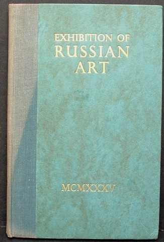 CATALOGUE OF THE EXHIBITION OF RUSSIAN ART