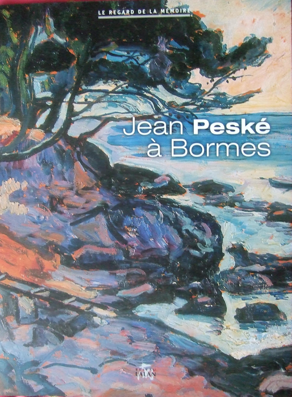 Jean Peske a Bormes. by Marie-Elisabeth Loiseau & Michel Guillemain.