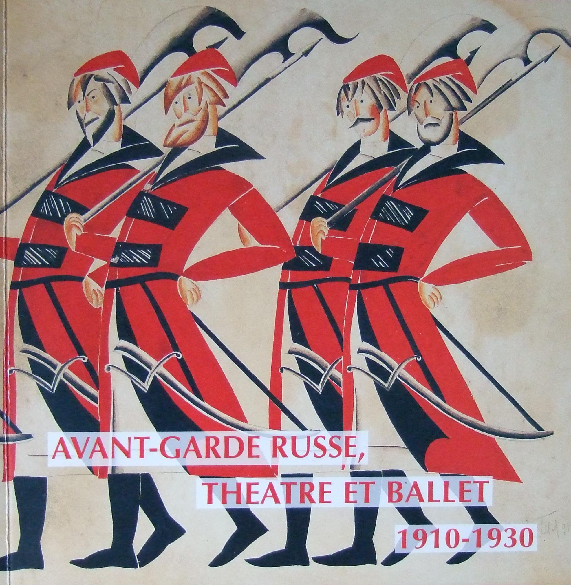 Avant-Garde Russe, Theatre et Ballet 1910 - 1930.