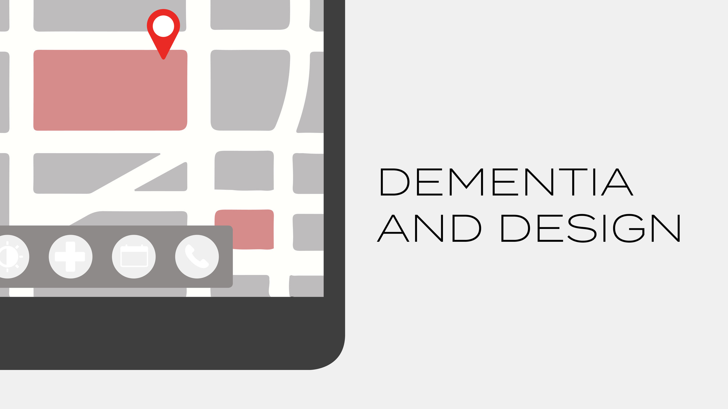 DESIGN AND DEMENTIA  A research-based project exploring how augmented reality can improve the quality of life for individuals living with dementia.