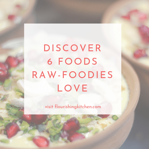 discover 6 foods raw foodies love -