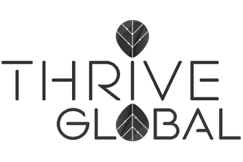 Written for Arianna Huffington's on-line platform, Thrive Global
