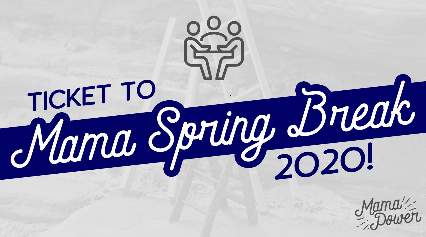 mama spring break ticket for mamapreneurs