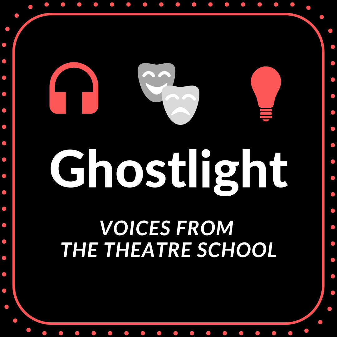 Ghostlight: Voices from The Theatre School