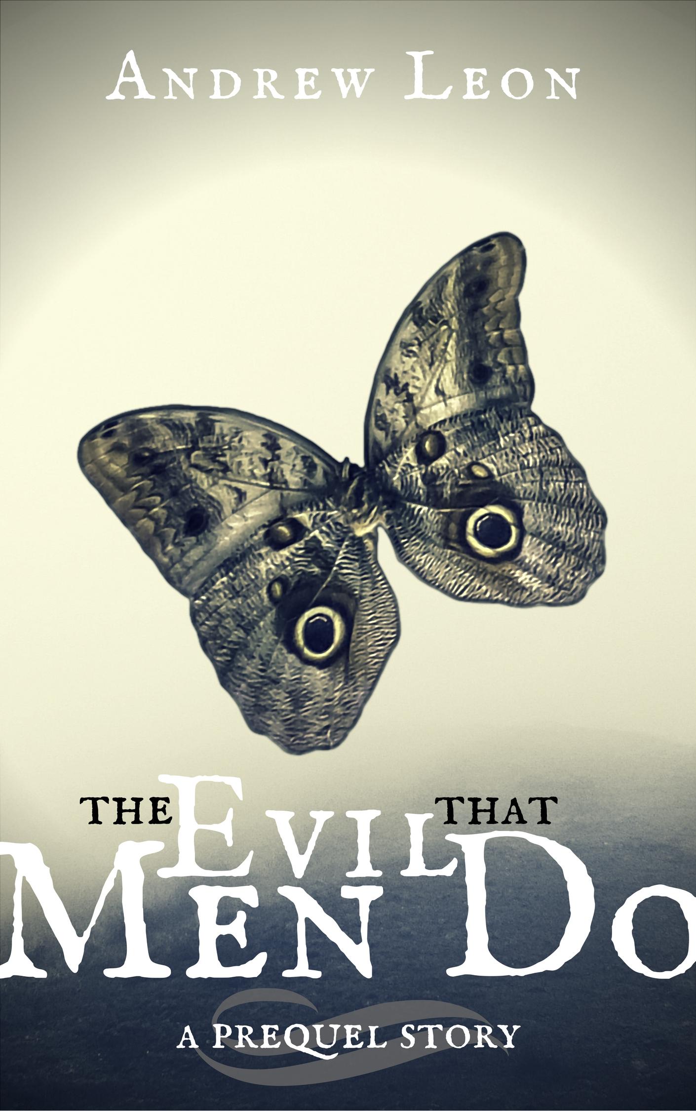 The Evil That Men Do Story