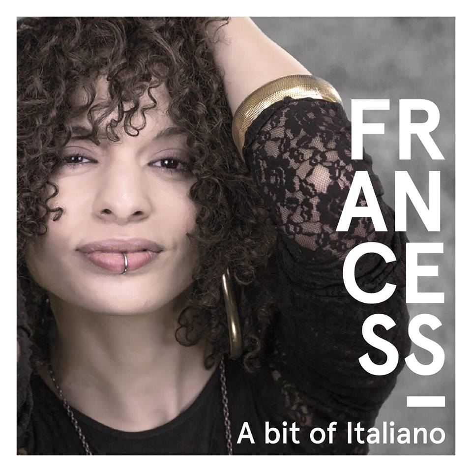 Francess - A Bit Of Italiano (2017)