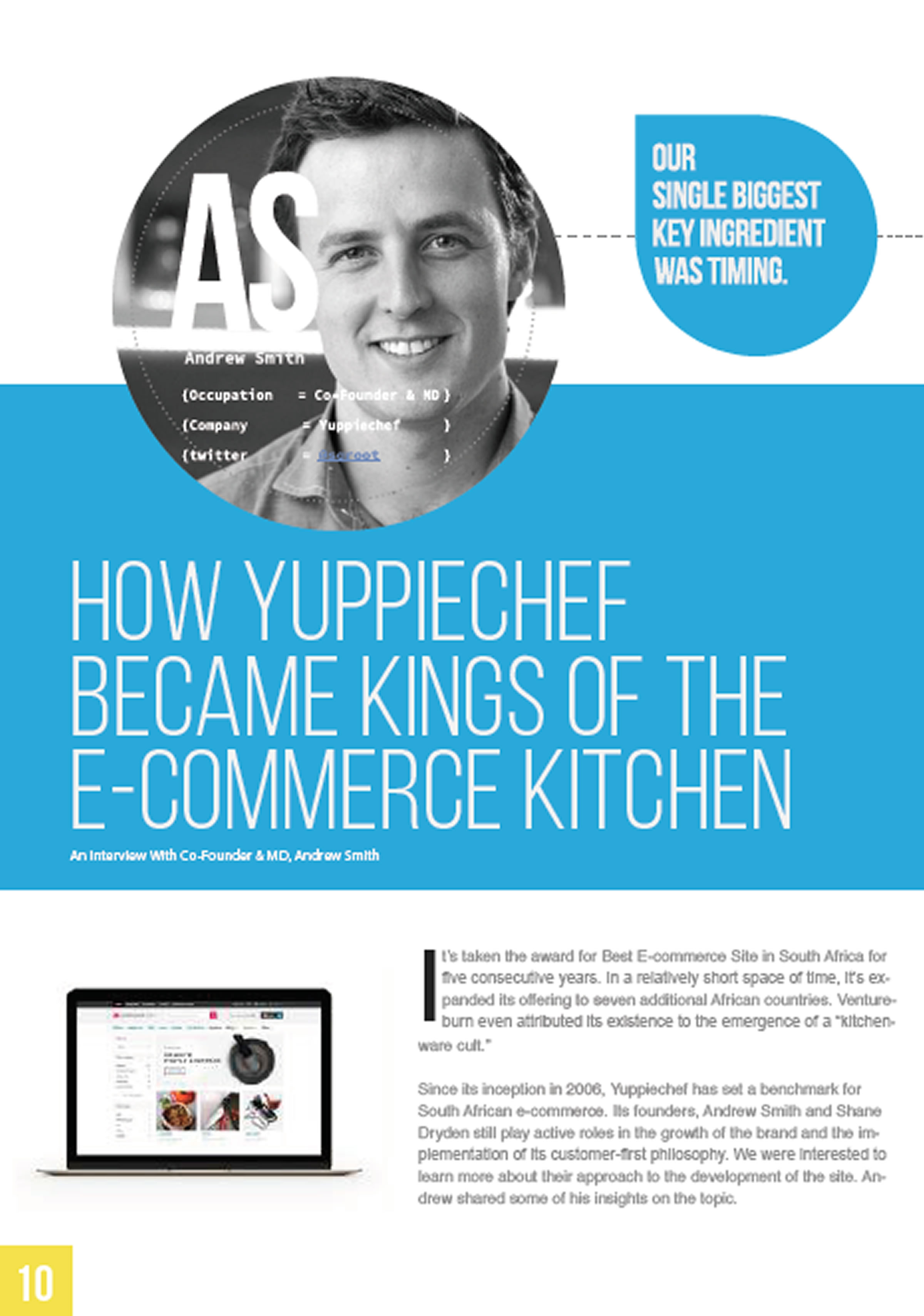 We had a few words with Andrew Smith, CEO of  Yuppiechef . He's a smart fella. Good looking too, but don't tell him or he'll get ahead of himself.