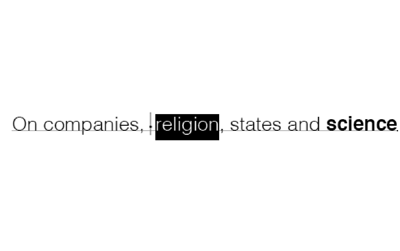 On companies, religion, states and science