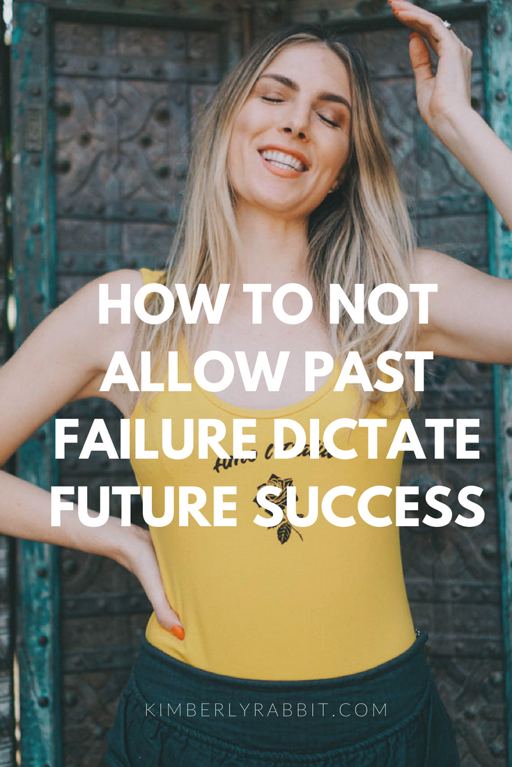 not-letting-past-failure-dictate-future-success.jpg