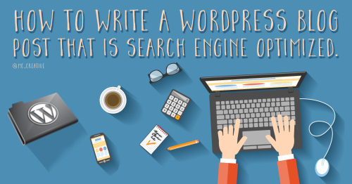 how-to-write-a-wordpress-blog-post-that-is-search-engine-optimized.jpg