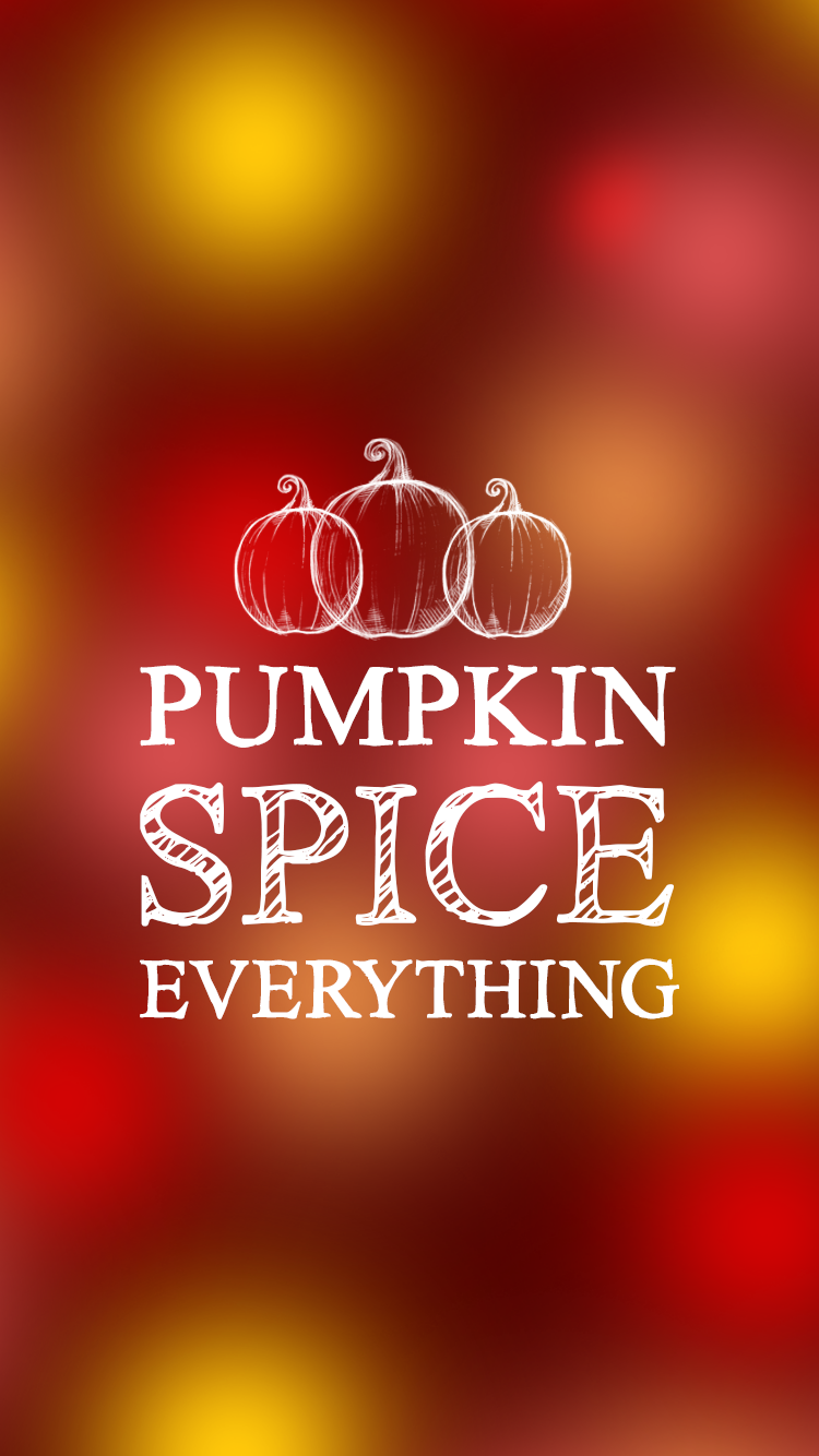 Pumpkin Spice Everything iPhone Background